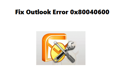 Outlook Error 0x80040600 – Techniques To Fix Outlook Unknown
